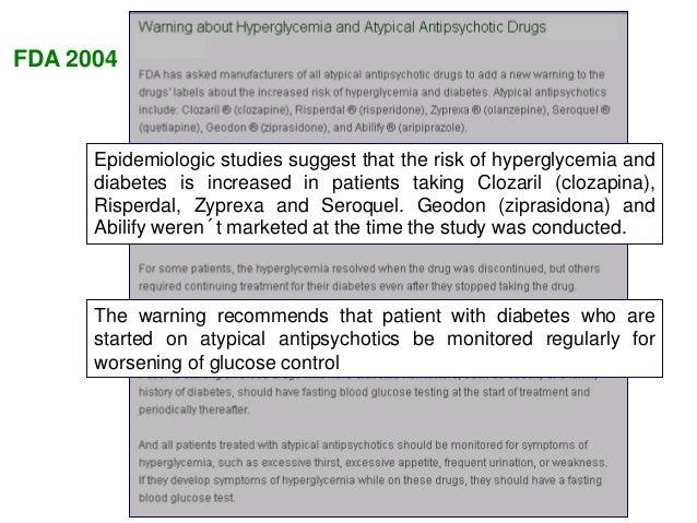 Efectos adversos: Diabetes mellitus Hiperglucemia asociada al uso de antipsicóticos atípicos. Pacientes con factores de ri...