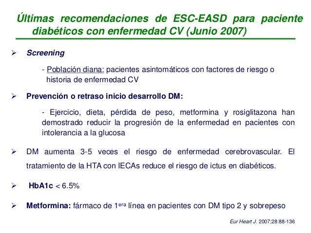 Últimas recomendaciones de ESC-EASD para paciente diabéticos con enfermedad CV (Junio 2007)  Estatinas (siempre que no ex...