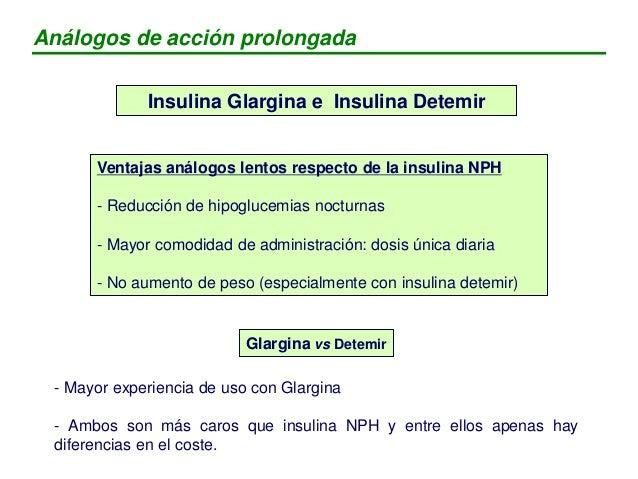 SEGURIDAD: - Similar a la NPH. Menos hipoglucemias nocturnas que insulina NPH administrada una vez al día pero un porcenta...