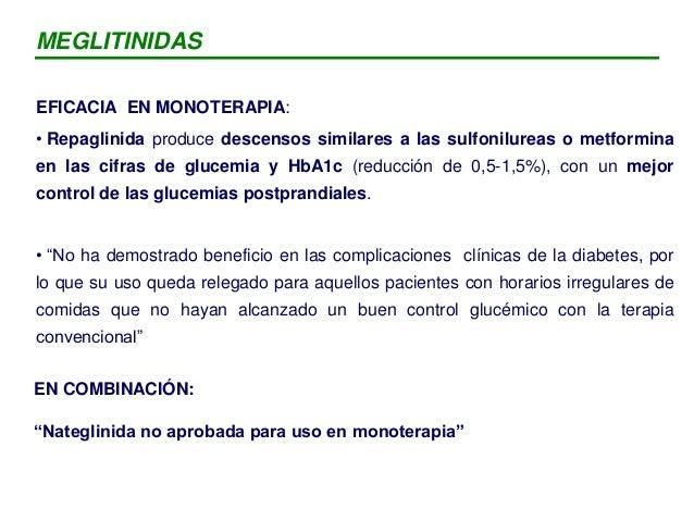 Repaglinida/metformina vs nateglinida/metformina: • Niveles más bajos y reducciones mayores respecto a nivel basal de HbA1...