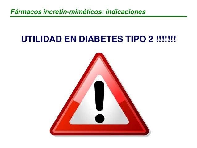 Fármacos incretin-miméticos: indicaciones Fármaco Indicaciones FDA Indicaciones EMEA Análogos incretinas Exenatide (Byetta...