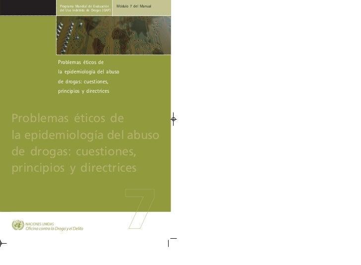 Programa Mundial de Evaluación     Módulo 7 del Manual        del Uso Indebido de Drogas (GAP)        Problemas éticos de ...