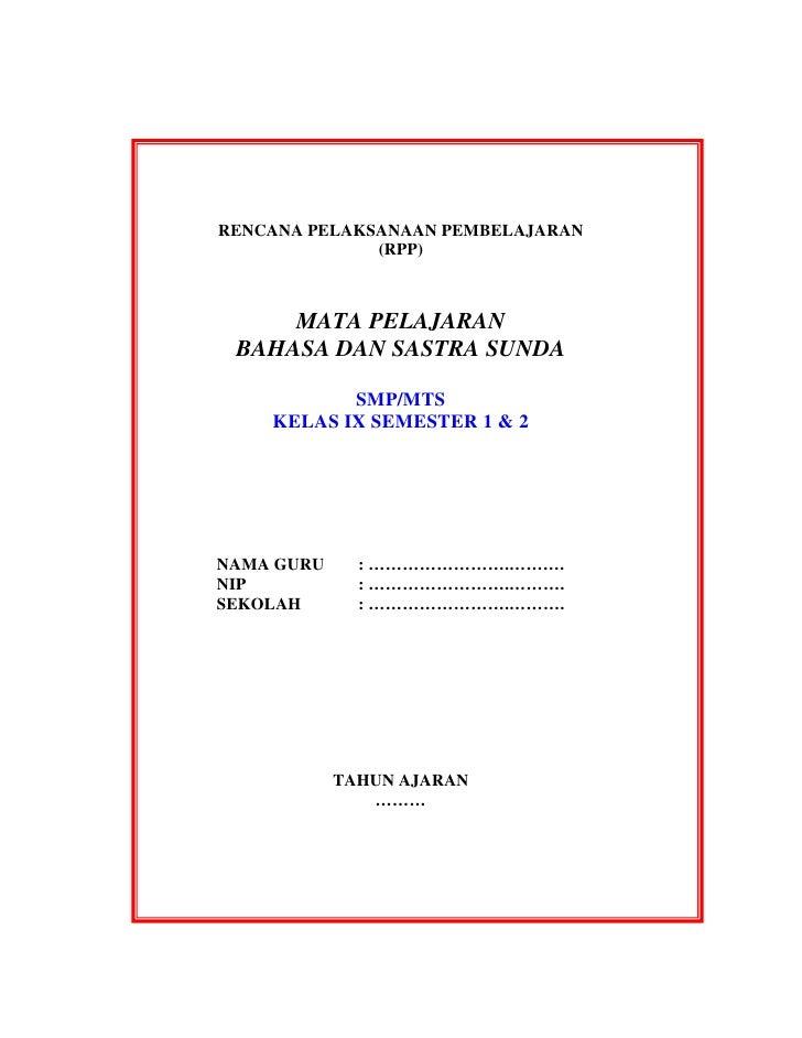 RENCANA PELAKSANAAN PEMBELAJARAN              (RPP)     MATA PELAJARAN BAHASA DAN SASTRA SUNDA           SMP/MTS    KELAS ...