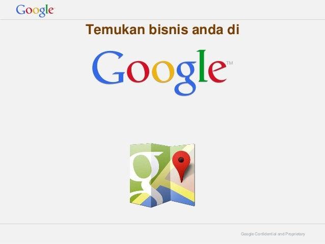 Google Confidential and Proprietary Temukan bisnis anda di