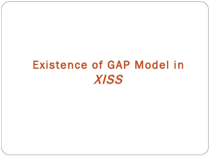 Existence of GAP Model in  XISS