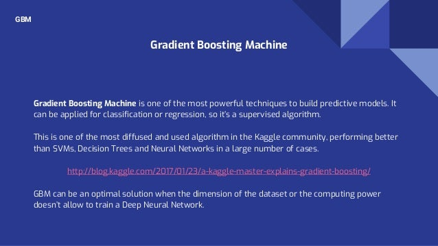 Gradient Boosting Machine is one of the most powerful techniques to build predictive models. It can be applied for classif...