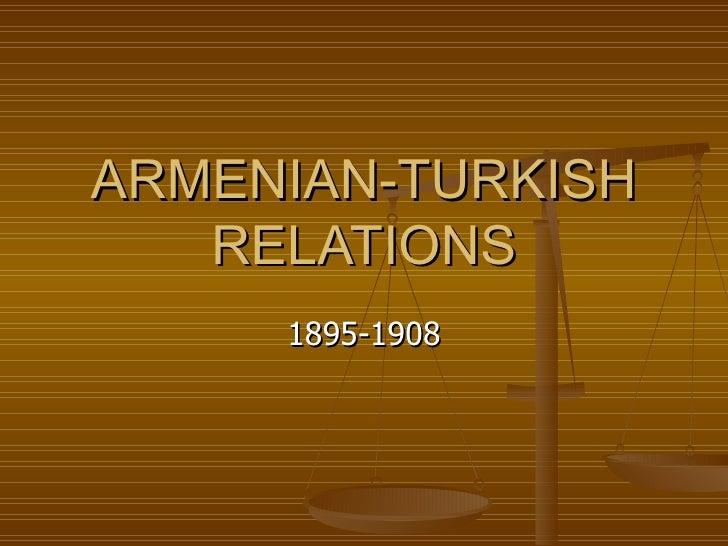 ARMENIAN-TURKISH RELATIONS 1895-1908