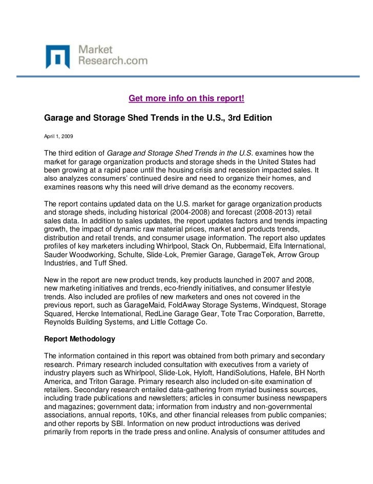Get more info on this report!Garage and Storage Shed Trends in the U.S., 3rd EditionApril 1, 2009The third edition of Gara...