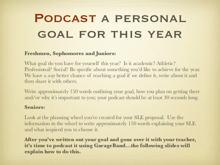 Podcast a personal    goal for this yearFreshmen, Sophomores and Juniors:What goal do you have for yourself this year? Is ...