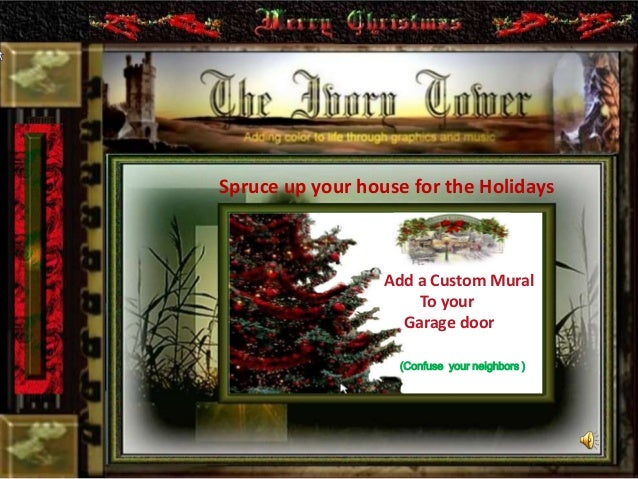 Spruce up your house for the Holidays Add a Custom Mural To your Garage door (Confuse your neighbors )