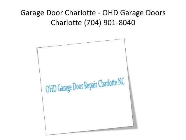 Garage Door Charlotte - OHD Garage Doors  Charlotte (704) 901-8040