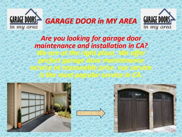 GARAGE DOOR in MY AREA Are you looking for garage door maintenance and installation in CA? We are at the right place. We o...