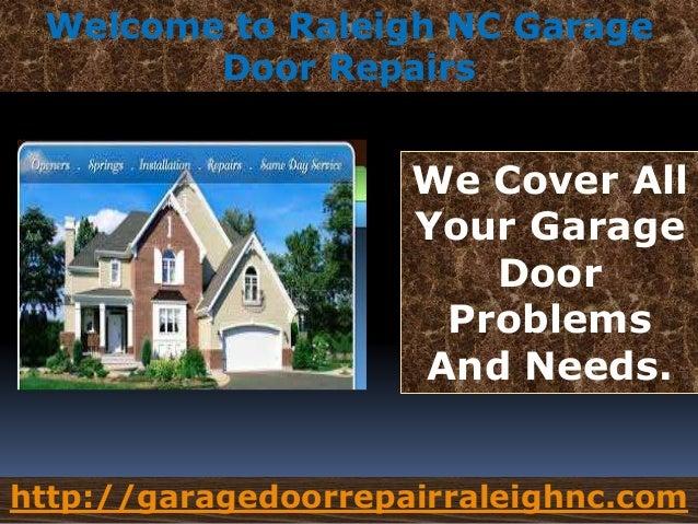 Welcome To Raleigh NC Garage Door Repairs We Cover All Your Garage Door  Problems And Needs ...