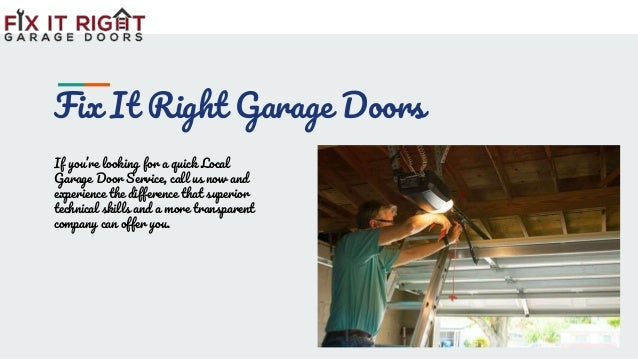 Fix It Right Garage Doors If you're looking for a quick Local Garage Door Service, call us now and experience the differen...