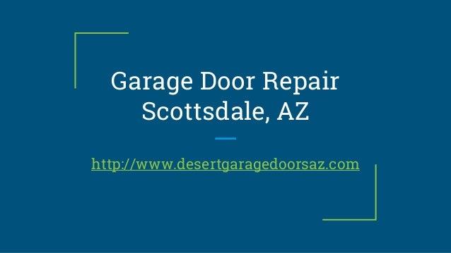 Garage Door Repair Scottsdale, AZ Http://www.desertgaragedoorsaz.com ...