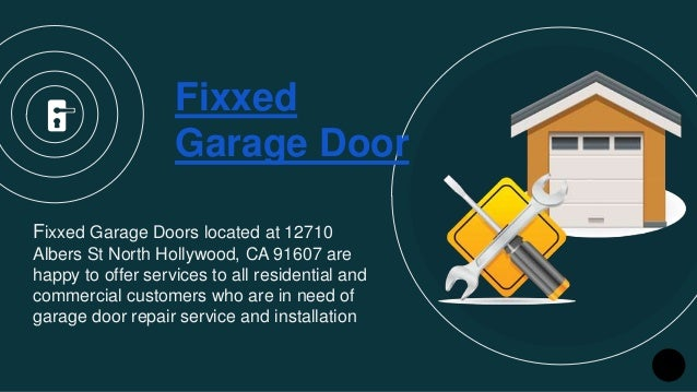 Incroyable Fixxed Garage Door Fixxed Garage Doors Located At 12710 Albers St North  Hollywood, ...