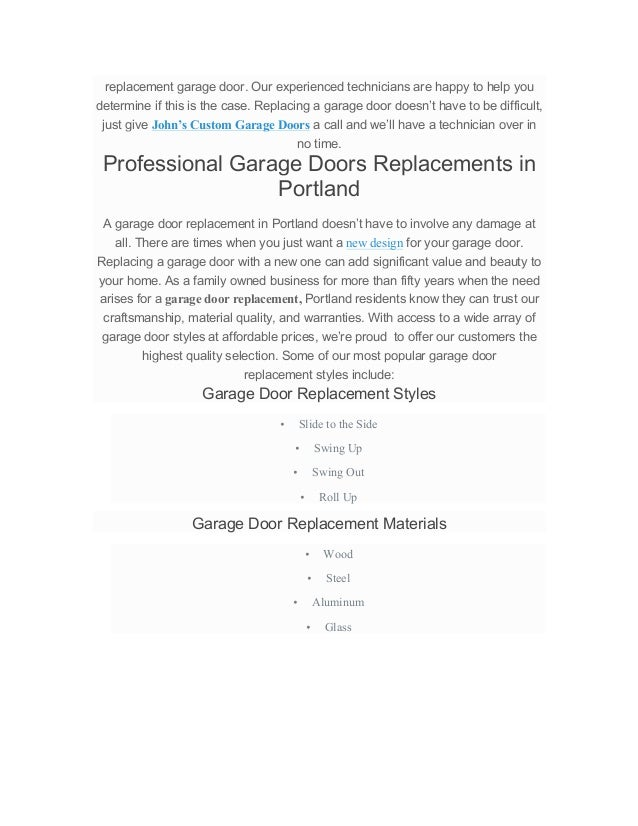 replacement garage door. Our experienced technicians are happy to help you determine if this is the case. Replacing a gara...