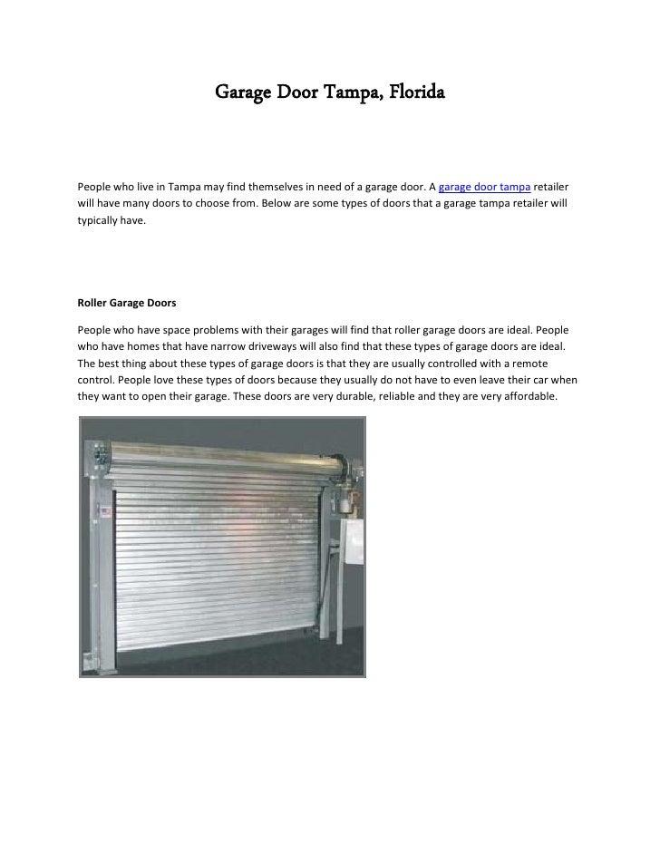 Garage Door Tampa, FloridaPeople who live in Tampa may find themselves in need of a garage door. A garage door tampa retai...