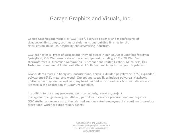 Garage Graphics and Visuals, Inc.Garage Graphics and Visuals or 'GGV' is a full service designer and manufacturer ofsignag...