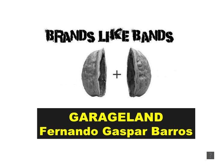 GARAGELAND Fernando Gaspar Barros