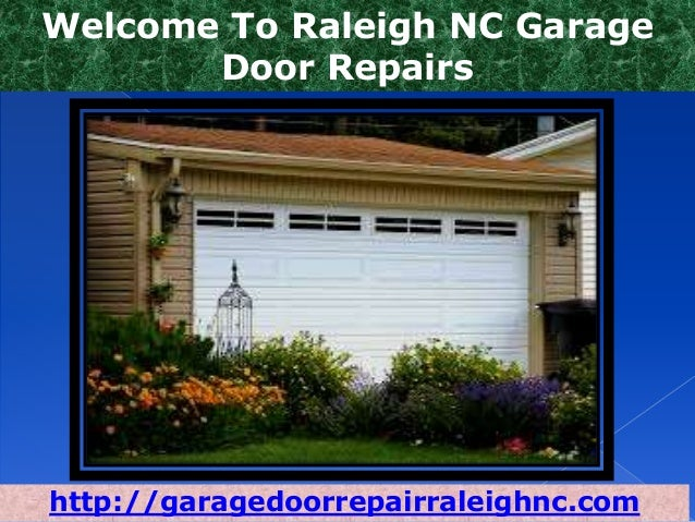 Captivating Welcome To Raleigh NC Garage Door Repairs  Http://garagedoorrepairraleighnc.com ...
