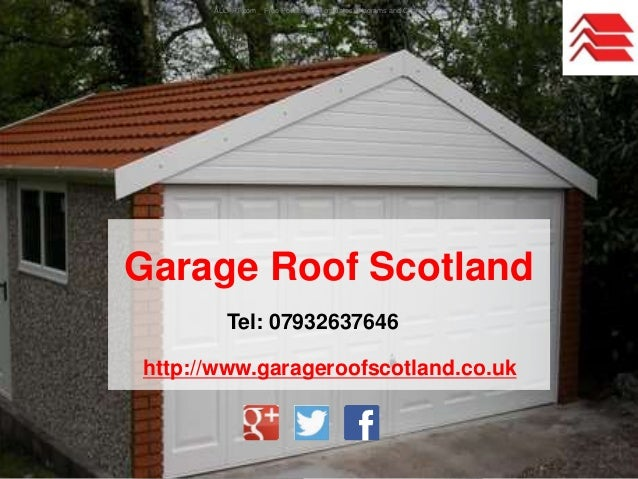 Tel: 07932637646 http://www.garageroofscotland.co.uk Garage Roof Scotland ALLPPT.com _ Free PowerPoint Templates, Diagrams...