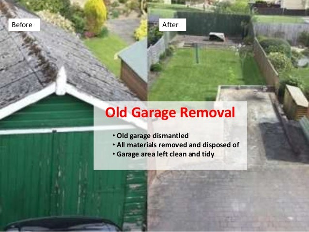 Old Garage Removal • Old garage dismantled • All materials removed and disposed of • Garage area left clean and tidy Befor...