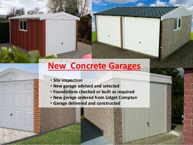 New Concrete Garages • Site inspection • New garage advised and selected • Foundations checked or built as required • New ...