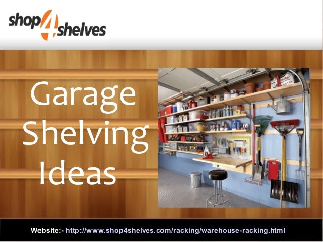 Charmant Garage Shelving Ideas Website:  Http://www.shop4shelves.com/ ...