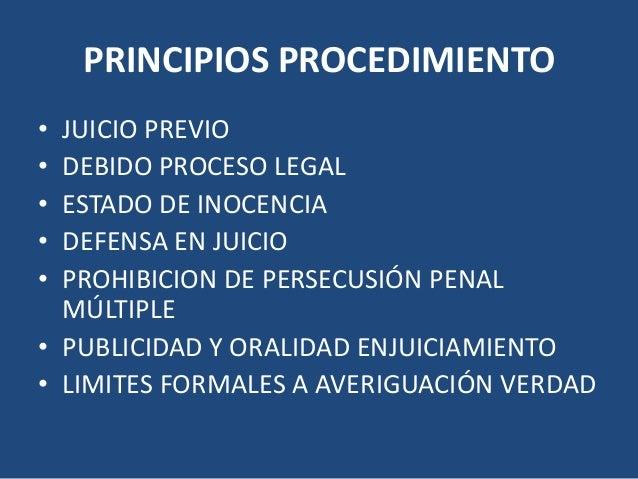 PRINCIPIOS PROCEDIMIENTO• JUICIO PREVIO• DEBIDO PROCESO LEGAL• ESTADO DE INOCENCIA• DEFENSA EN JUICIO• PROHIBICION DE PERS...