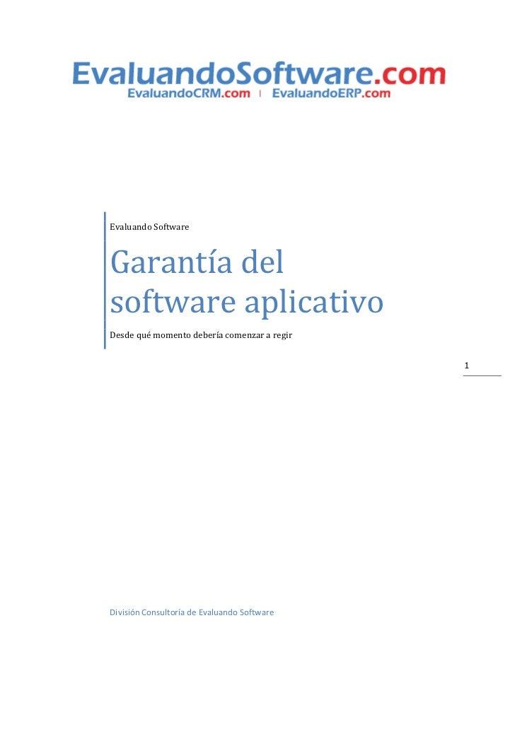 Evaluando SoftwareGarantía delsoftware aplicativoDesde qué momento debería comenzar a regir                               ...