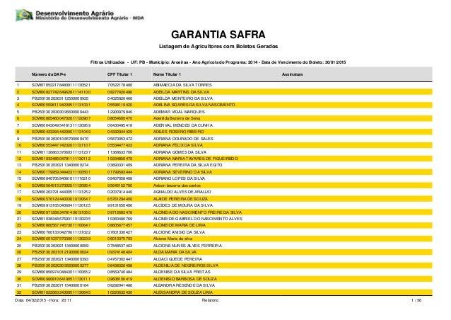 GARANTIA SAFRA Listagem de Agricultores com Boletos Gerados Filtros Utilizados - UF: PB - Município: Aroeiras - Ano Agríco...