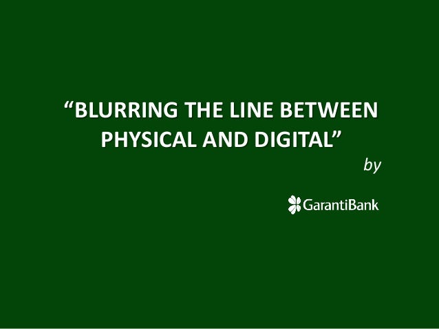 """""""BLURRING THE LINE BETWEEN PHYSICAL AND DIGITAL"""" by"""
