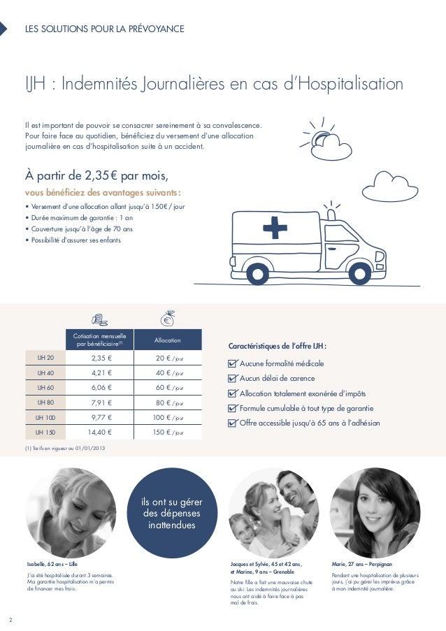 2  LES SOLUTIONS POUR LA pr évo yance  IJH : indemnités journalières en cas d'hospitalisation  Il est important de pouvoir...