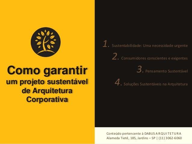 Como garantir  um projeto sustentável  de Arquitetura  Corporativa  1. Sustentabilidade: Uma necessidade urgente  2. Consu...