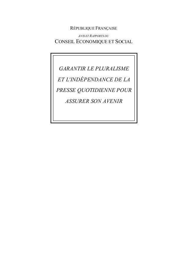 RÉPUBLIQUE FRANÇAISE AVIS ET RAPPORTS DU  CONSEIL ECONOMIQUE ET SOCIAL  GARANTIR LE PLURALISME ET L'INDÉPENDANCE DE LA PRE...