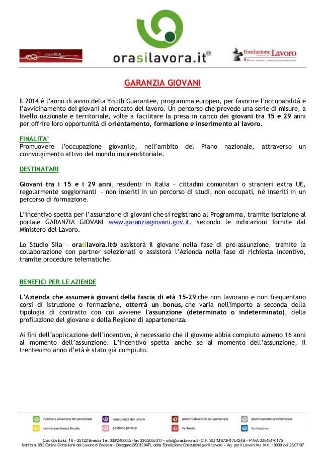GARANZIA GIOVANI  Il 2014 è l'anno di avvio della Youth Guarantee, programma europeo, per favorire l'occupabilità e  l'avv...