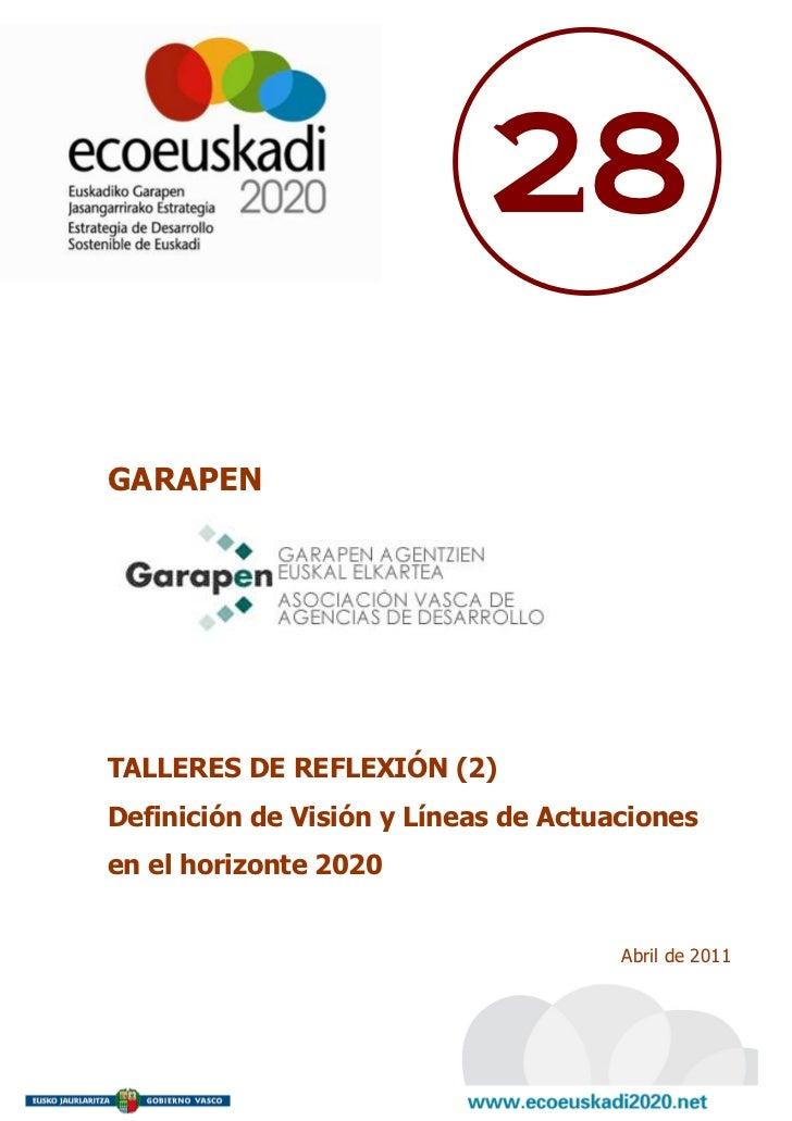 28GARAPENTALLERES DE REFLEXIÓN (2)Definición de Visión y Líneas de Actuacionesen el horizonte 2020                        ...