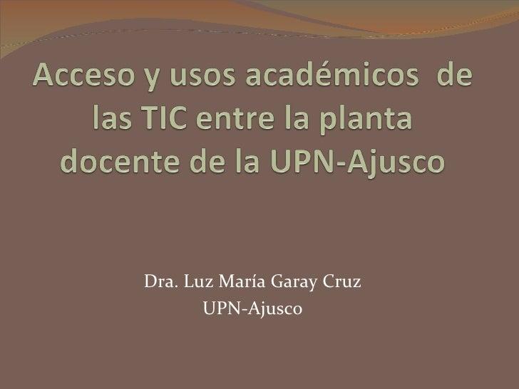 Dra. Luz María Garay Cruz UPN-Ajusco