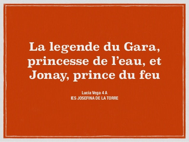 Legende Gara, princesse de l'eau et Jonay, prince du feu Slide 2