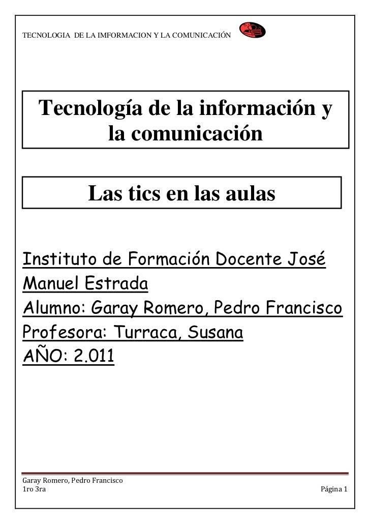 TECNOLOGIA DE LA IMFORMACION Y LA COMUNICACIÓN    Tecnología de la información y          la comunicación                 ...