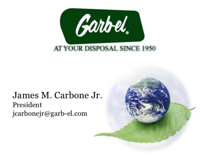 James M. Carbone Jr.Presidentjcarbonejr@garb-el.com