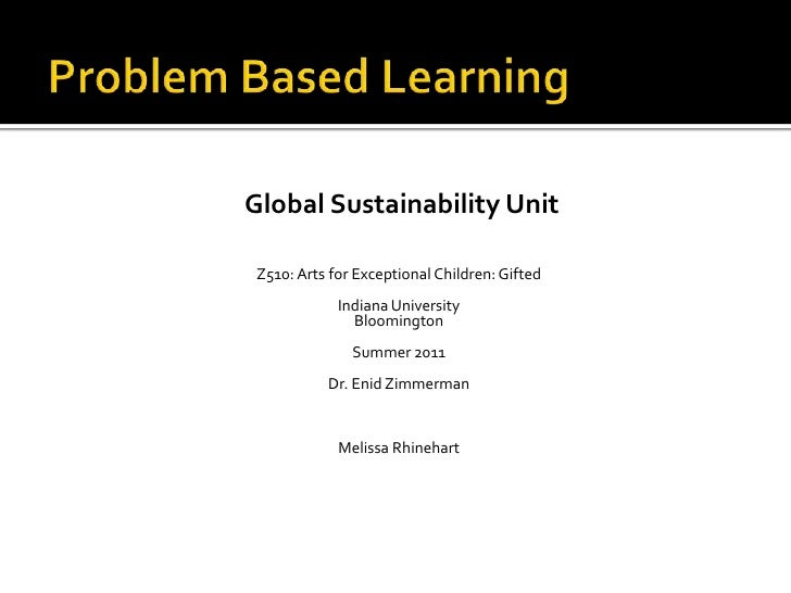 Global Sustainability UnitZ510: Arts for Exceptional Children: Gifted            Indiana University              Bloomingt...