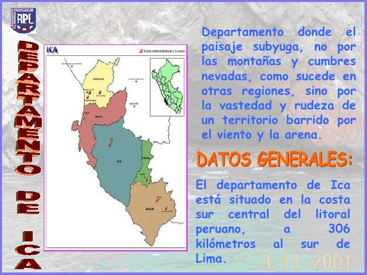 DEPARTAMENTO DE ICA Departamento donde el paisaje subyuga, no por las montañas y cumbres nevadas, como sucede en otras reg...