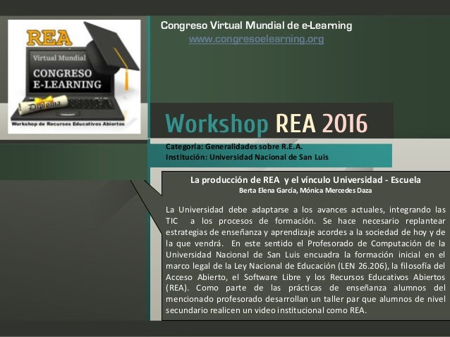 Workshop REA 2016 Congreso Virtual Mundial de e-Learning www.congresoelearning.org La producción de REA y el vínculo Unive...