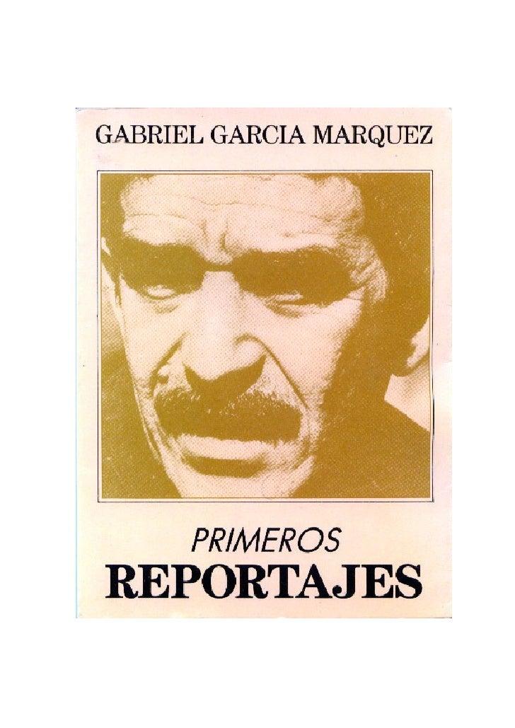 GABRIEL GARCÍA MÁRQUEZ EN VENEZUELA             PRIMEROS – REPORTAJES     Corría la década del cincuenta. Gabriel García M...