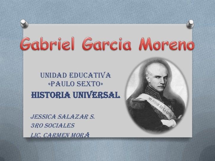 Unidad Educativa    «Paulo Sexto»Historia UniversalJessica Salazar S.3ro SocialesLic. Carmen Mora
