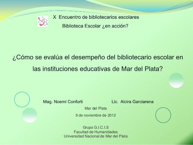Mar del Plata      9 de noviembre de 2012           Grupo G.I.C.I.S     Facultad de HumanidadesUniversidad Nacional de Mar...
