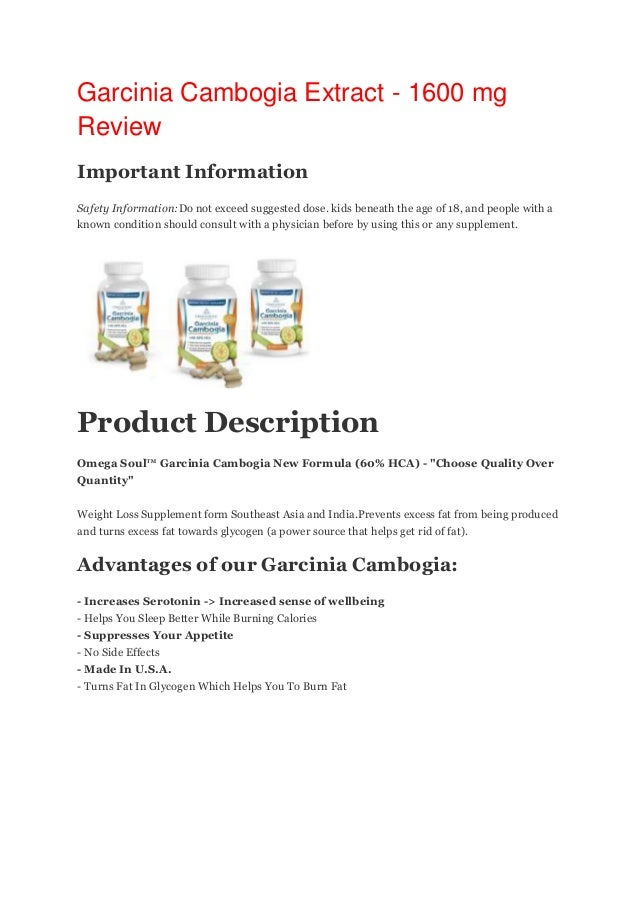 Garcinia Cambogia Extract - 1600 mg Review Important Information Safety Information:Do not exceed suggested dose. kids ben...