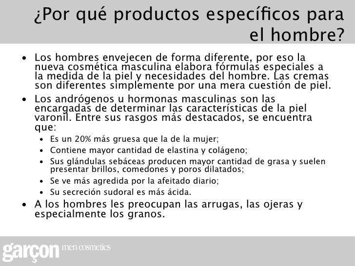 ¿Por qué productos específicos para                         el hombre?• Los hombres envejecen de forma diferente, por eso l...